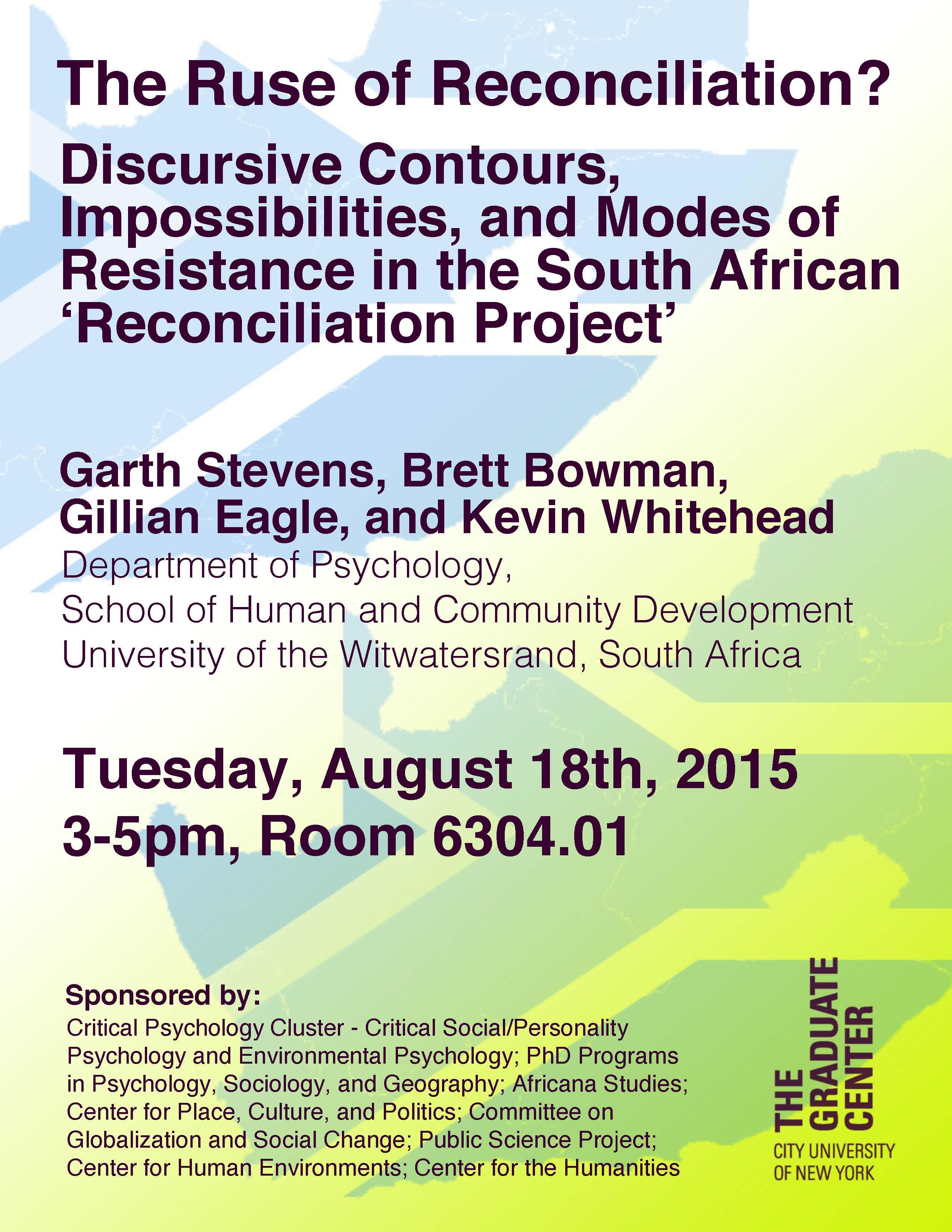 The Ruse of Reconciliation? ; Garth Stevens, Brett Bowman, Gillian Eagle, & Kevin Whitehead: Tuesday, August 18th, 2015, 3:00-5:00 pm